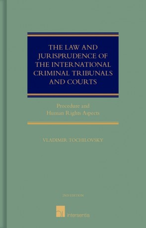 The Law and Jurisdiction of The International Criminal Tribunals and Courts