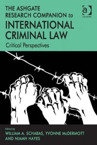 The Ashgate Research Companion to International Criminal Law